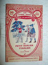 LIVRES ROSES LAROUSSE EO 1927 N°433 LE PETIT ECOLIER TYROLIEN