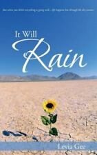 It Will Rain: Just When You Think Everything Is Going Well...Life Happens But Th