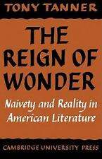The Reign of Wonder: Naivety and Reality in American Literature Tanner, Tony Pa