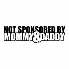 Not Sponsored by Mommy and Daddy | Funny JDM Sticker Euro GTI VW Subaru Honda