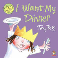 I Want My Dinner (Little Princess) (A Little Princess story), Ross, Tony, Very G