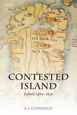 Oxford History of Early Modern Europe: Contested Island : Ireland 1460-1630...