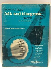 How to Play Folk and Bluegrass 5 String Banjo W.A. Palmer Iii 19 American Tunes