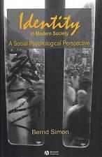 Identity in Modern Society: A Social Psychological Perspective by Simon, Bernd