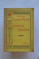 Catalogue général - Librairie Garnier frères - 1913
