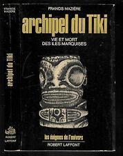 """Francis Mazière : Archipel du Tiki """" Vie et mort des îles Marquises """""""