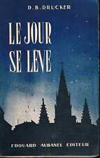 Le Jour Se Leve   D B Drucker   Edouard Aubanel