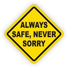 Always Safe Never Sorry Hard Hat Decal / Helmet Sticker Label Safety Safe Worker
