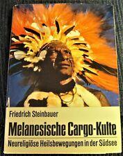 Melanesische Cargo-Kulte. Neureligiöse Heilsbewegungen in der Südsee STEINBAUER