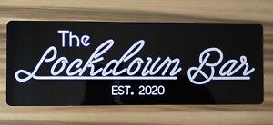 Lockdown BAR 2020 novelty Neon effect aluminium Metal Wall plaque Bar Sign gift