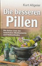 DIE BESSEREN PILLEN - Kurt Allgeier BUCH - KOPP VERLAG