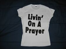 Livin' On a Prayer Women' T-Shirt Lady's Tee Girl's Fashion Bon Jovi Girl Living