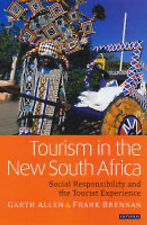 Tourism in the New South Africa: Social Responsibility and the Tourist Experienc