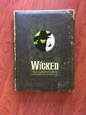 Wicked: The Grimmerie Behind-the-Scenes Book 1st Edition