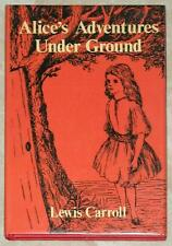 ALICE'S ADVENTURES UNDER GROUND ~ LEWIS CARROLL ~ ILLUS by AUTHOR ~ HC