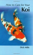 Very Good, How to Care for Your Koi (Your First Koi), Dick Mills, Book