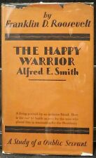 Roosevelt, Franklin. D. The Happy Warrior, Alfred E. Smith.  First Edition