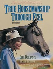True Horsemanship Through Feel by Leslie Desmond and Bill Dorrance (2007,...