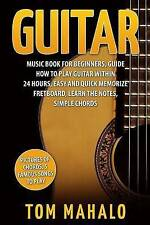 Guitar:Guitar Music Book For Beginners, Guide How To Play Guitar Within 24 Hours