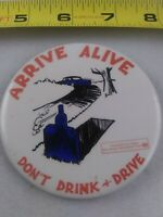 Vintage Arrive Alive Don't Drink And Drive Grave Style pin button pinback *EE99