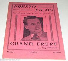 Edition Originale 1939 - PRESTO FILMS : GRAND FRERE par Guy d'ETTINCOURT