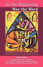 In The Beginning Was The Word - Participatory Bible Studies From The Gospel O...