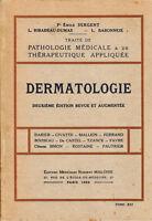 """Livre Santé Médecine """" Dermathologie """" Emile Sergent """" ( Book ) ( N°384 )"""