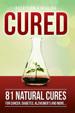 Cured 81 Natural Cures For Cancer, Diabetes, Alzheimer's and more