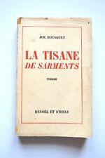 JOE BOUSQUET : LA TISANE DE SARMENTS / EO + ENVOI DE BOUSQUET / DENOËL & STEELE