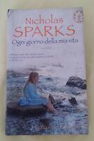 OGNI GIORNO DELLA MIA VITA - di Nicholas Sparks; edizioni Frassinelli 2006