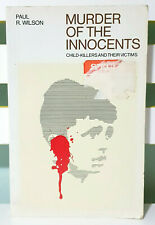 Murder of the Innocents: Child-Killers and Their Victims! Book by Paul R Wilson!