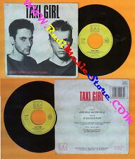 LP 45 7'' TAXI GIRL Aussi belle qu'une balle Je suis deja parti no cd mc dvd