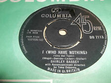 """SHIRLEY BASSEY """" I ( WHO HAVE NOTHING ) """" 7"""" SINGLE COLUMBIA VG 1963"""