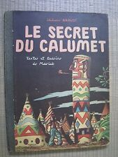 Le Secret du Calumet -Œil de Perdrix- Jacques Martin -Marleb - éd.orig. 1947