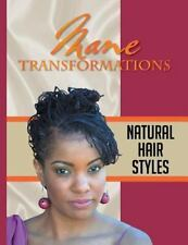 Mane Transformations : Natural Hair Styles by ''The Roxanne Ray'' (2014,...