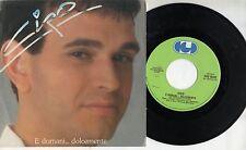 CIRO CIRILLO disco 45 g. STAMPA ITALIANA E domani dolcemente MADE in ITALY 1982