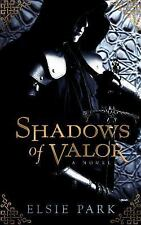 Shadows of Valor by Elsie Park (2017, Paperback)