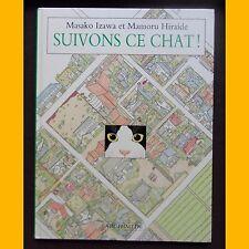 SUIVONS CE CHAT ! Masako Izawa Mamoru Hiraide Éditions l'école des loisirs 1993