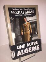 Ferhat Abbas. Une utopie algérienne par Benjamin Stora et Zakya Daoud