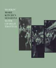 Workin' More Kitchen Sessions with Charlie Trotter-ExLibrary
