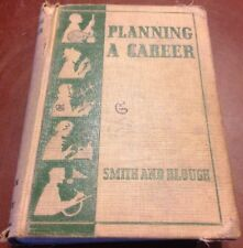 Planning A Career A Vocational Civics By Lewis W Smith & Gideon Blough 1936 HC