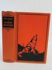 Rex Beach ALASKA ADVENTURES Three Thrilling Novels of the Far North A. L. Burt