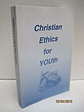 Christian Ethics For Youth by Wilmer Bechtel