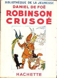 C1 De Foe ROBINSON CRUSOE Illustre LORIOUX Jaquette PORT INCLUS France