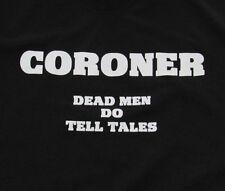 "Coroner Large T-Shirt ""Dead Men Do Tell Tales"" CSI Forensic Medical Examiner Tee"