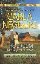 THE GROOM By Carla Neggers BONUS ROMANCE By Cathy Gillen Thacker 2015 Paperback