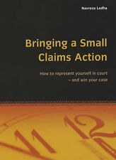 Good, Bringing a Small Claims Action: How to represent yourself in court - and w