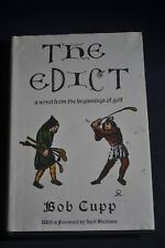 *FIRST* The Edict: A Novel from the Beginnings of Golf by Bob Cupp HCDJ