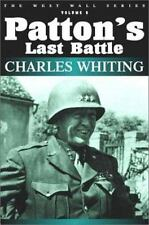 PATTON'S LAST BATTLE (Whiting, Charles, West Wall Series, V. 8.), General, Gener