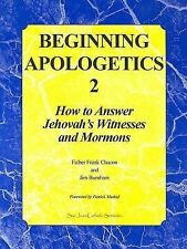 Beginning Apologetics 2: How to Answer Jehovah's Witnesses and Mormons